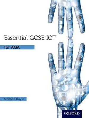 Essential ICT GCSE: Student's Book for AQA - Stephen Doyle
