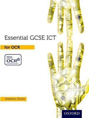 Essential ICT GCSE: Student's Book for OCR - Stephen Doyle
