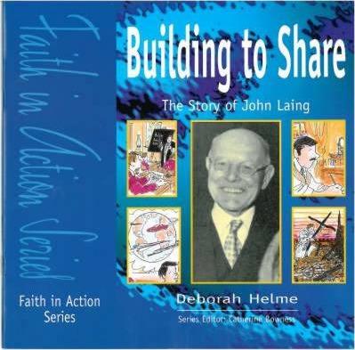 Building to Share: The Story of John Laing - Deborah Helme