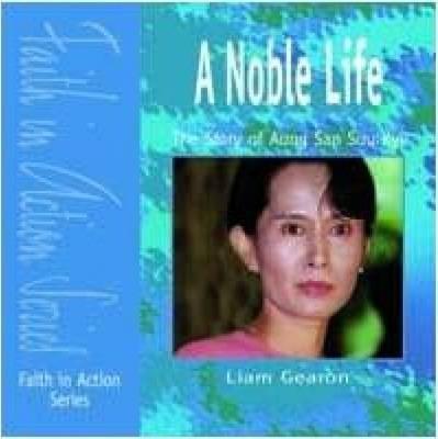 A Noble Life: Story of Aung San Suu Kyi - Liam Gearon