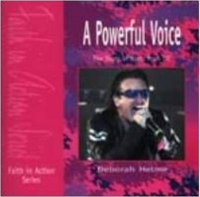 A Powerful Voice: The Story of Bono from U2 - Deborah Helm
