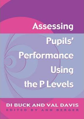 Assessing Pupil's Performance Using the P Levels - Val Davis