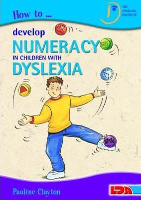 How to Develop Numeracy in Children with Dyslexia - Pauline Clayton