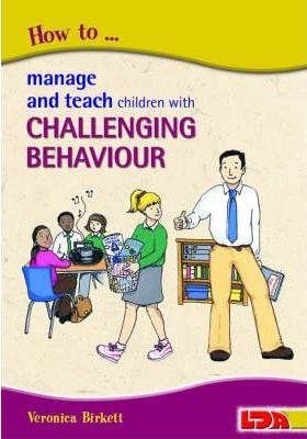 How to Manage and Teach Children with Challenging Behaviour - Veronica Birkett