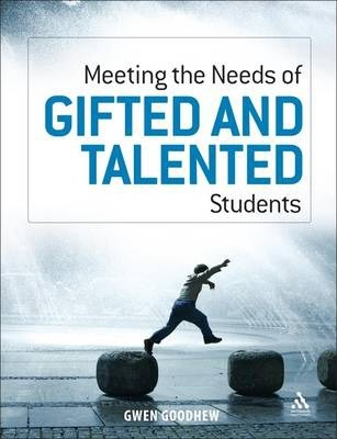Meeting the Needs of Gifted and Talented Students - Gwen Goodhew