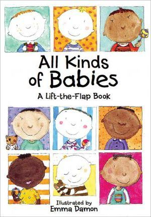 All Kinds of Babies: A Lift-the-Flap Book with Mobile - Emma Damon