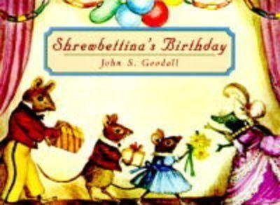 Shrewbettina's Birthday - John S. Goodall