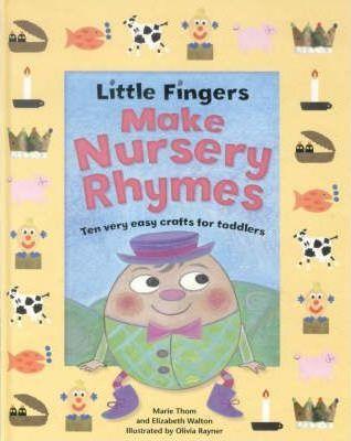 Little Fingers Make Nursery Rhymes - Elizabeth Walton