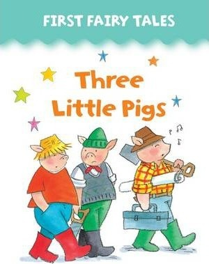 First Fairy Tales: Three Little Pigs - Jan Lewis