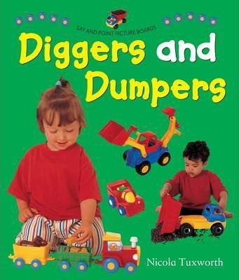 Say and Point Picture Boards: Diggers and Dumpers - Nicola Tuxworth