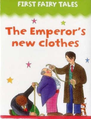 First Fairy Tales: the Emperor's New Clothes - Jan Lewis