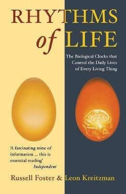 The Rhythms Of Life: The Biological Clocks That Control the Daily Lives of Every Living Thing - Leon Kreitzman