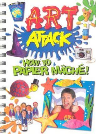 Art Attack: How to Papier Mache - Karen Brown