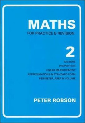 Maths for Practice and Revision: Bk. 2 - Peter Robson