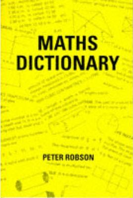 Maths Dictionary - Peter Robson