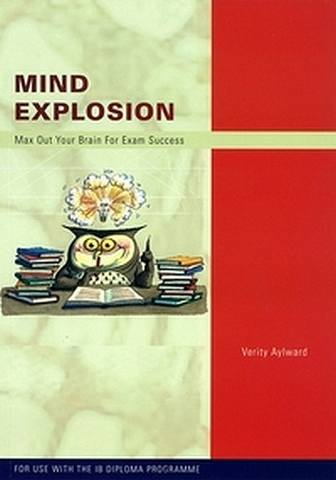 Mind Explosion : Study Skills for the International Baccalaureate - Anthony Aylward