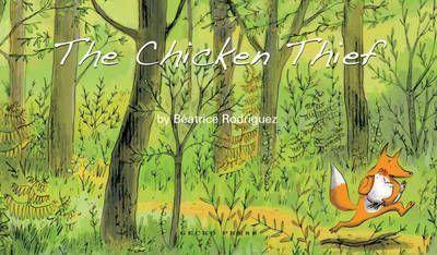 Chicken Thief - Beatrice Rodriguez