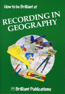 How to be Brilliant at Recording in Geography - Sue Lloyd