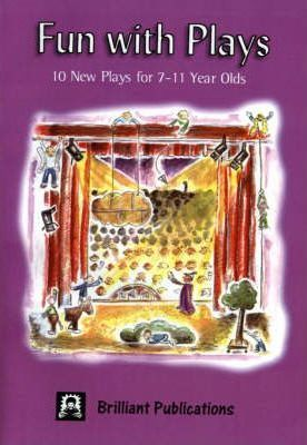 Fun with Plays: 10 New Plays for 7-11 Year Olds - Moira Andrew