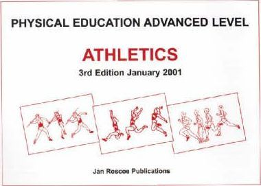Athletics for Advanced Level Physical Education and Sport Studies - Dr. Dennis Roscoe
