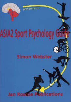 AS/A2 Sport Psychology Guide for A Level PE - Simon Webster