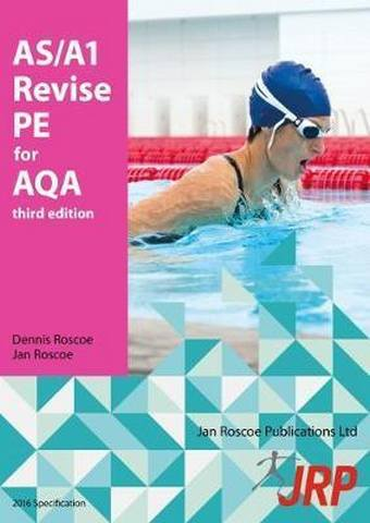 AS/A1 Revise PE for AQA - Dr. Dennis Roscoe