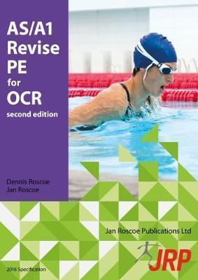 AS/A1 Revise PE for OCR - Dr. Dennis Roscoe