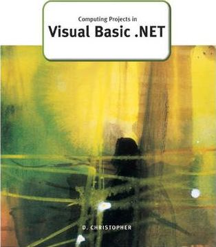 Computing Projects in Visual Basic .Net - Derek Christopher