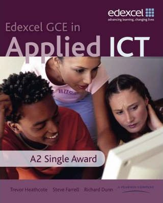 GCE in Applied ICT: A2 Student's Book and CD - Trevor Heathcote