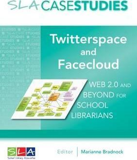 Twitterspace and Facecloud: Web 2.0 and Beyond for School Librarians - Marianne Bradnock