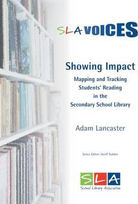 Showing Impact: Mapping and Tracking Students' Reading in the Secondary School Library - Adam Lancaster