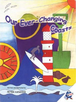 Our Ever-changing Coasts - Peter Hancock