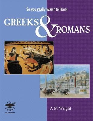 Greeks and Romans - A. M. Wright