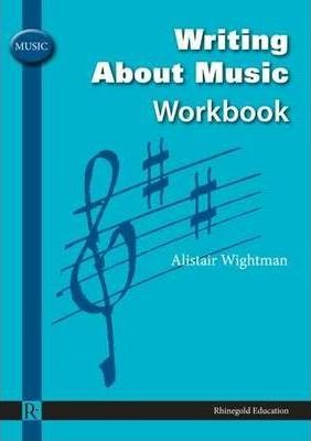 Writing About Music Workbook - Alistair Wightman