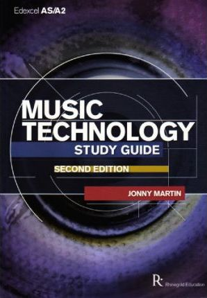 Edexcel AS/A2 Music Technology Study Guide - Jonny Martin