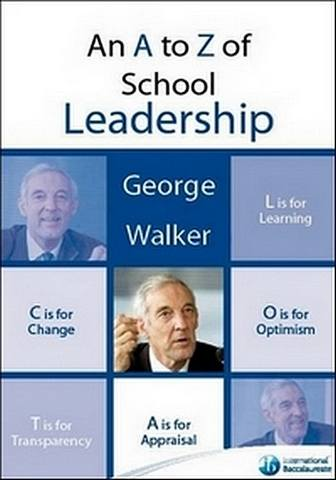 An A to Z of School Leadership - George Walker