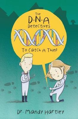 DNA Detectives: To Catch a Thief - Amanda Hartley