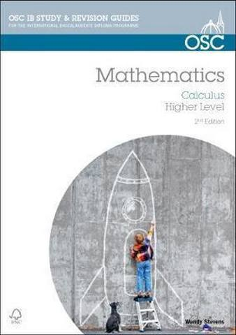 IB Mathematics: Calculus: For Exams from 2014 - Wendy Stevens