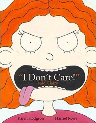 I Don't Care! Said Claire - Karen J. Hodgson