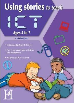 Using Stories to Teach ICT Ages 6-7 - Anita Loughrey