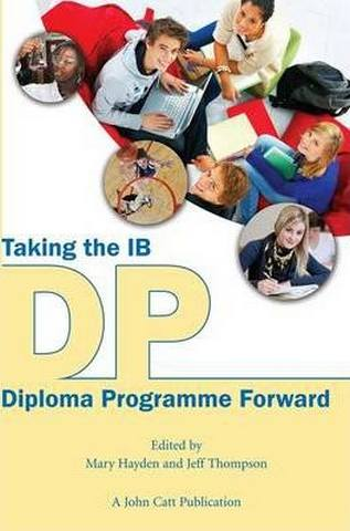 Taking the IB Diploma Programme Forward - Mary Hayden