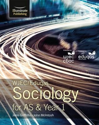 WJEC/Eduqas Sociology for AS & Year 1: Student Book - Janis Griffiths