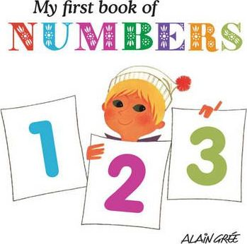 My First Book of Numbers - Alain Gree