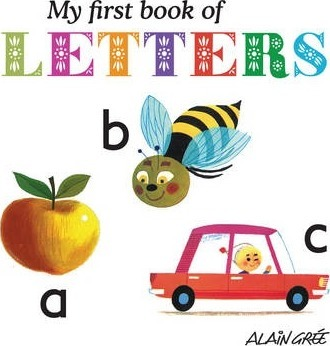My First Book of Letters - Alain Gree