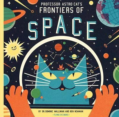Professor Astro Cat's Frontiers of Space - Walliman Dominic