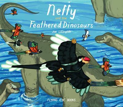 Neffy and the Feathered Dinosaurs - Joe Lillington