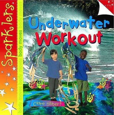 Underwater Workout: Sparklers - Body Moves - Clare Hibbert