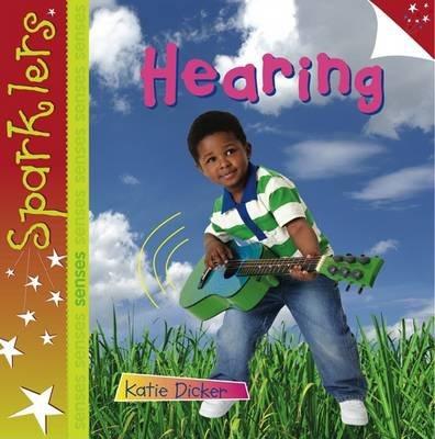 Hearing: Sparklers - Senses - Katie Dicker
