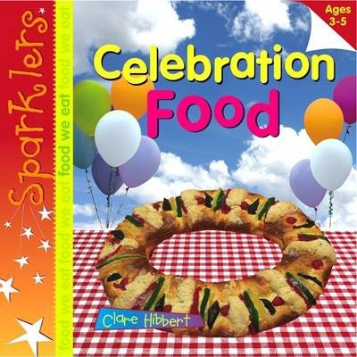 Celebration Food: Sparklers - Food We Eat - Clare Hibbert