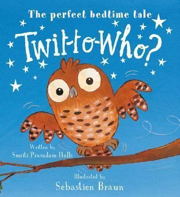 Twit-to-Who? - Smriti Prasadam-Halls